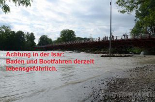 Isar Baden und Bootfahren derzeit lebensgefährlich