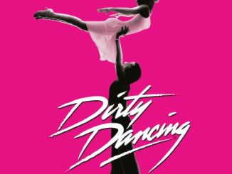 Dirty Dancing Das Original Live on Tour im Deutsches Theater von 18.12.2018 - 13.01.2019