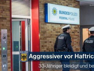 Bundespolizeidirektion München: Grundlos aggressiv und bedrohend - 33-Jähriger heute vor Haftrichter